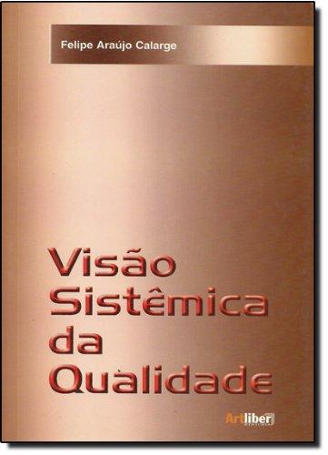 Visão Sistêmica da Qualidade, livro de Felipe Araujo Calarge