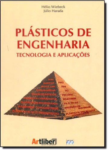 Plásticos de Engenharia: Tecnologia e Aplicações, livro de Hélio Wiebeck