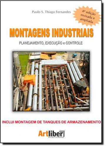Montagens Industriais: Planejamento, Execução e Controle, livro de Paulo S. Thiago Fernandes