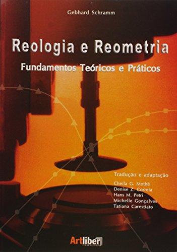 Reologia e Reometria: Fundamentos Teóricos e Práticos, livro de Gebhard Schramm