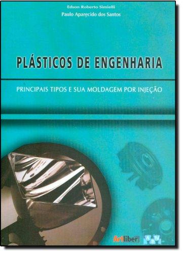 Plásticos de Engenharia: Principais Tipos e Sua Moldagem por Injeção, livro de Edson Roberto Simielli