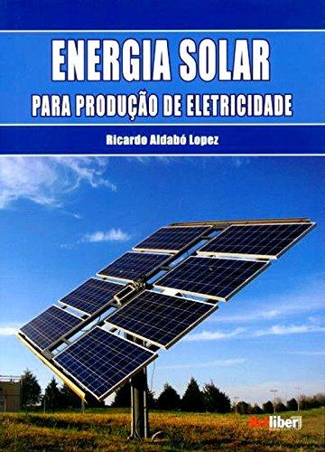 Energia Solar Para Produção de Eletricidade, livro de Ricardo Aldabo