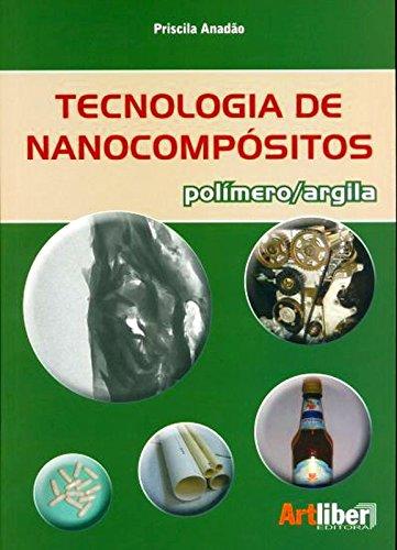 Tecnologia de Nanocompósitos: Polímero Argila, livro de Priscila Anadão