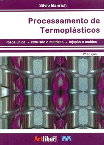 Processamento de Termoplásticos, livro de Silvio Manrich