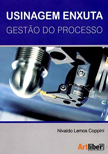 Usinagem Enxuta: Gestão do Processo, livro de Nivaldo Lemos Coppini