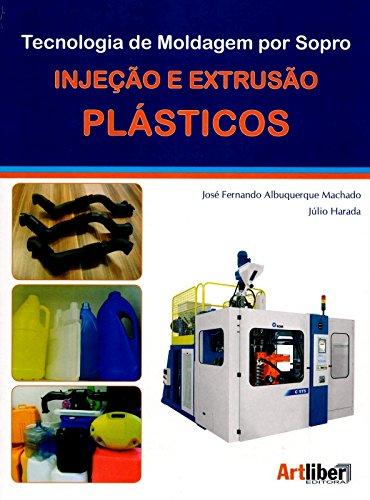Tecnologia de Moldagem Por Sopro: Injeção e Extrusão Plásticos, livro de José Fernando Albuquerque Machado