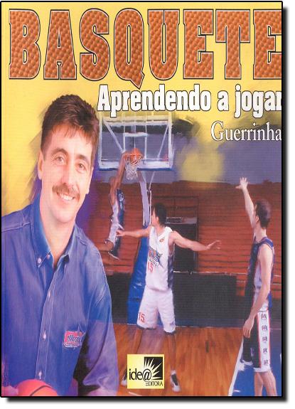 Basquete: Aprendendo a Jogar, livro de Jorge Guerra