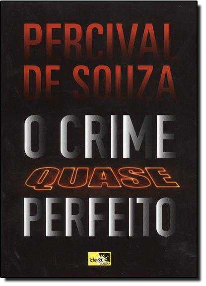 Crime Quase Perfeito, O, livro de Percival de Souza