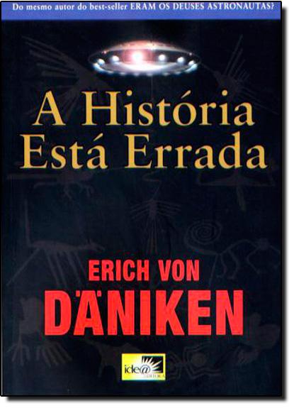 História Está Errada, A, livro de Erich Von Daniken