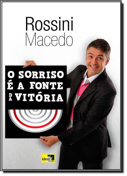 Sorriso e a Fonte da Vitória, O, livro de Rossini Macedo