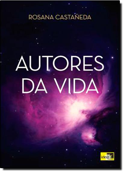 Autores da Vida, livro de Rosana Castaneda
