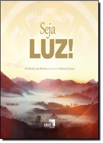 Seja Luz!, livro de Ale Barello | Iara Bichara
