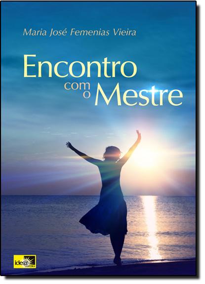Encontro com o Mestre, livro de Maria José Femenias Vieira