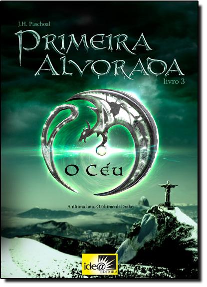 Céu, O - Vol.3 - Trilogia Primeira Alvorada, livro de J. H. Paschoal