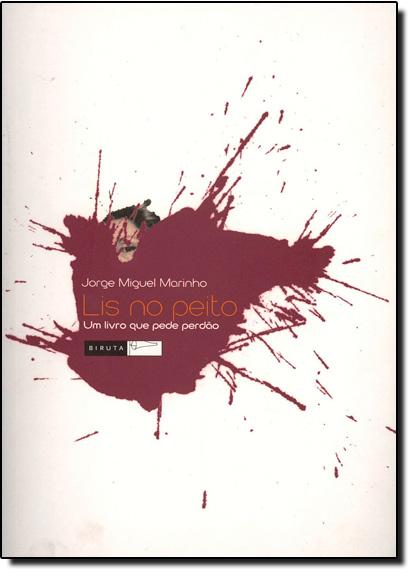 Lis no Peito: Um Livro que Pede Perdão, livro de José Fernando Albuquerque Machado
