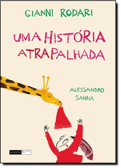 História Atrapalhada, Uma, livro de Gianni Rodari