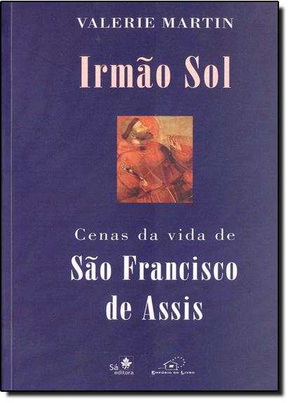 IRMAO SOL - CENAS DA VIDA DE SAO FRANCISCO DE ASSIS, livro de Eugenio Garrido Martin