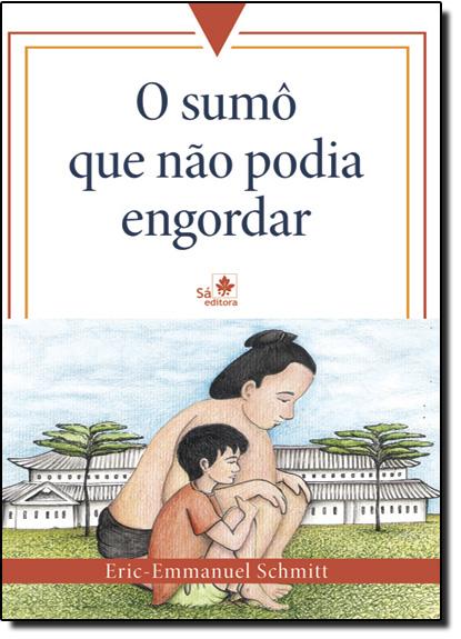 Sumo Que Nao Podia Engordar, O, livro de Schmitt