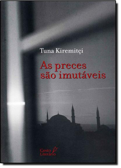 Preces São Imutáveis, As, livro de Tuna Kiremitçi