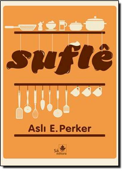 Suflê, livro de Asli Perker