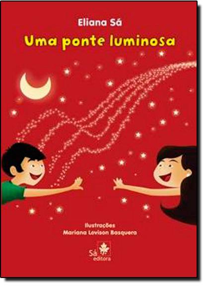 Ponte Luminosa, Uma, livro de Eliana Sa