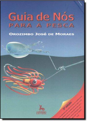 Guia De Nós Para Pesca, livro de Orozimbo José de Moraes
