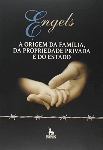 A Origem da Família. Da Propriedade Privada e do Estado, livro de Friedrich Engels