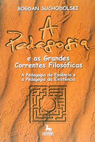 Pedagogia E As Grandes Correntes Filosoficas, A, livro de Bogdan Suchodolski