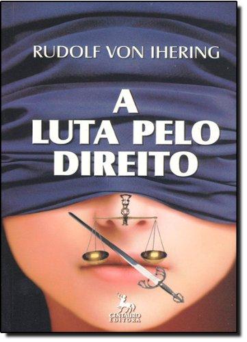 Luta Pelo Direito, A: Texto Integral, livro de Rudolf Von Ihering