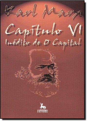Capitulo Vi Inedito De O Capital, livro de Karl Marx