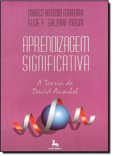 Aprendizagem Significativa, livro de Marco Antonio Moreira, Elcie F. Salzano Masini