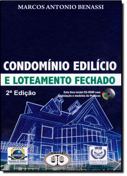 Condomínio Edilício e Loteamento Fechado: Conflitos e Soluções, livro de Marcos Antônio Benasse