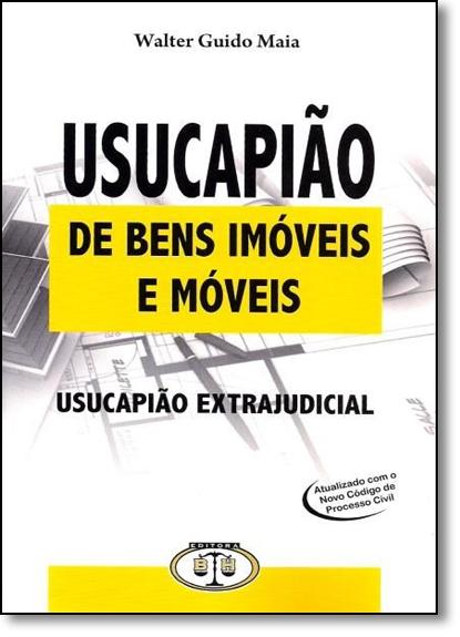 Usucapião de Bens Imóveis e Móveis, livro de Walter Guido