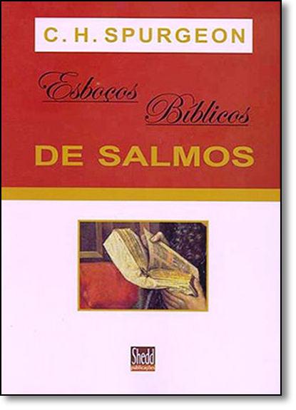 Esbocos Bíblicos de Salmos, livro de C. H. Spurgeon