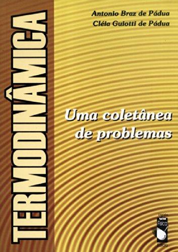 Termodinâmica: Uma Coletânea de Problemas, livro de Antonio Braz de Pádua