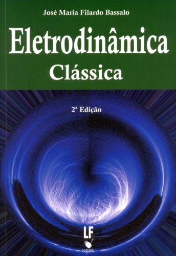 Eletrodinâmica Clássica, livro de José Maria Filardo Bassalo