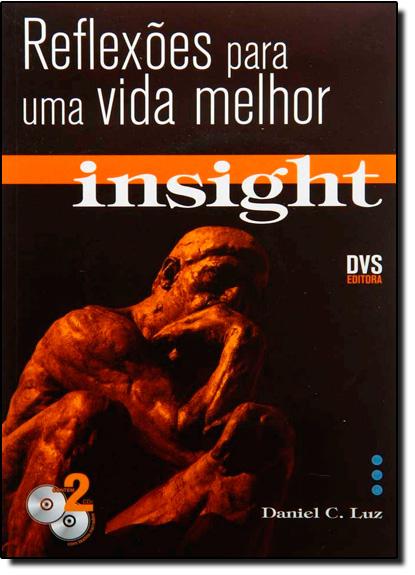 Insight: Reflexões Para Uma Vida Melhor - Livro + Cd Duplo, livro de Daniel Carvalho Luz