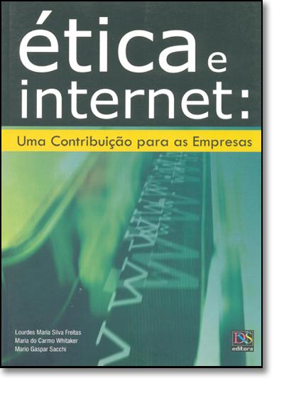 ETICA E INTERNET- UMA CONTRIBUICAO PARA EMPRESAS, livro de WHITAKER/FREITAS