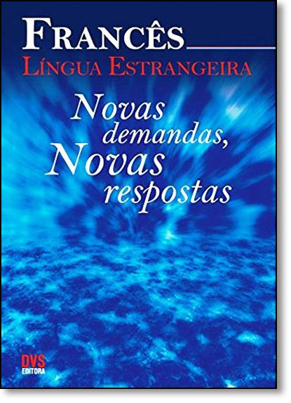 Francês Língua Estrangeira: Novas Demandas, Novas Respostas, livro de Jelssa Ciardi Avolio