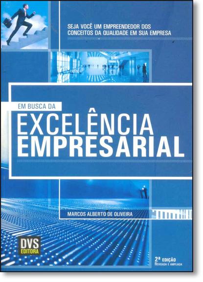 Em Busca da Excelência Empresarial, livro de Marcos Alberto de Oliveira