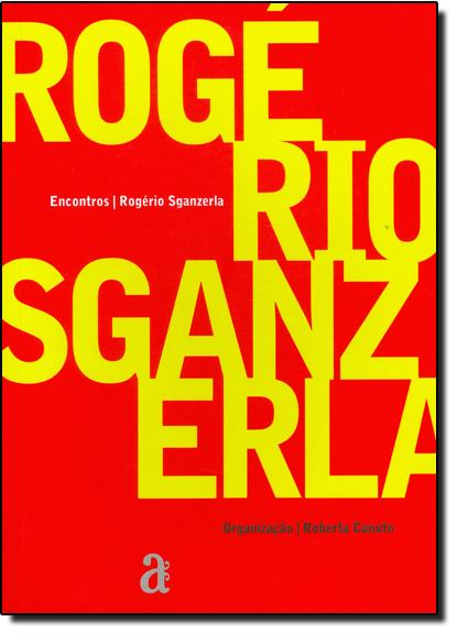 Rogerio Sganzerla - Coleção Encontros, livro de Roberta Canuto