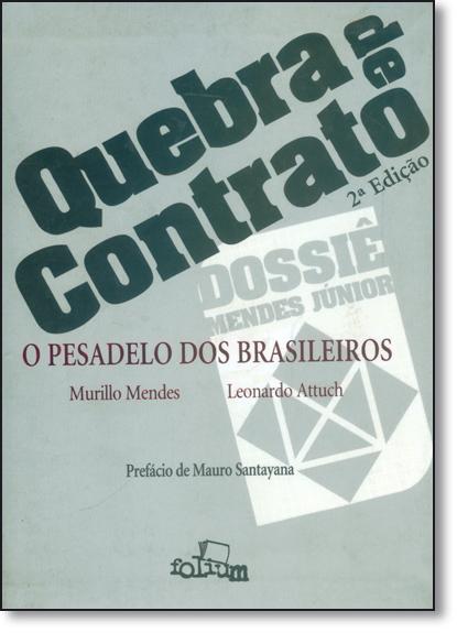 Quebra de Contrato: O Pesadelo dos Brasileiros, livro de Murilo Mendes