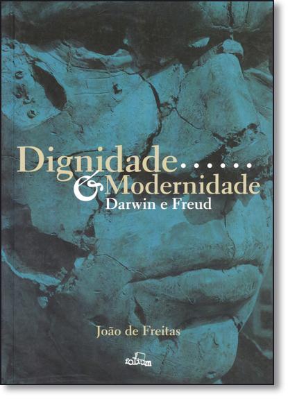 Dignidade e Modernidade: Darwin e Freud, livro de João de Freitas