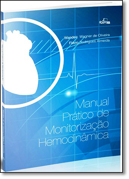 Manual Prático de Monitorização Hemodinâmica, livro de Wandeir Wagner de Oliveira