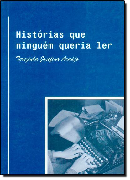 Histórias que Ninguém Queria Ler, livro de Terezinha Josefina Araújo
