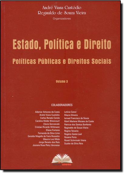 Estado, Política e Direito: Políticas Públicas e Direitos Sociais, livro de Andre Viana Custodio