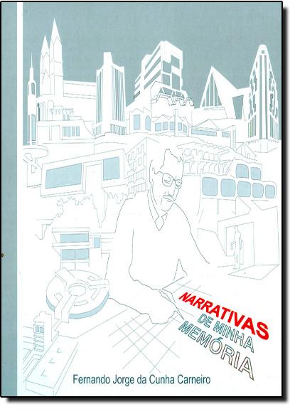 Narrativa de Minha Memória, livro de Fernando Jorge da Cunha Carneiro