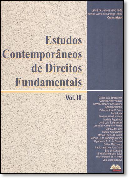 Estudos Contemporâneos de Direitos Fundamentais - Vol.3, livro de Letícia de Campos Velho Martel