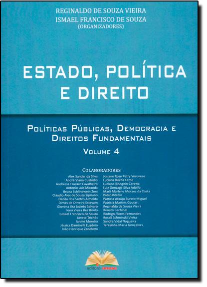 Estado, Política e Direito: Políticas Públicas, Democracia e Direitos Fundamentais - Vol.4, livro de Reginaldo de Souza Vieira