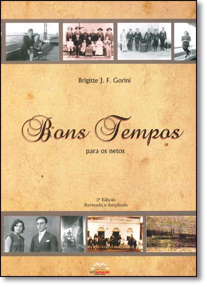 Bons Tempos Para os Netos, livro de Brigitte J. F. Gorini